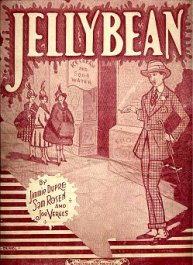Sheet Music from the 1920s. The Jelly Bean was a hit of a different sort.